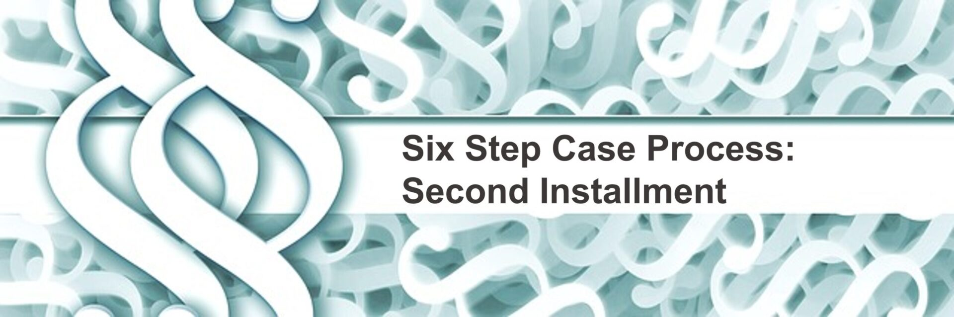 HFLG Six Step Process-2nd Installment